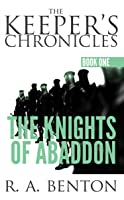 The Knights of Abaddon (The Keeper's Chronicles) (Volume 1)