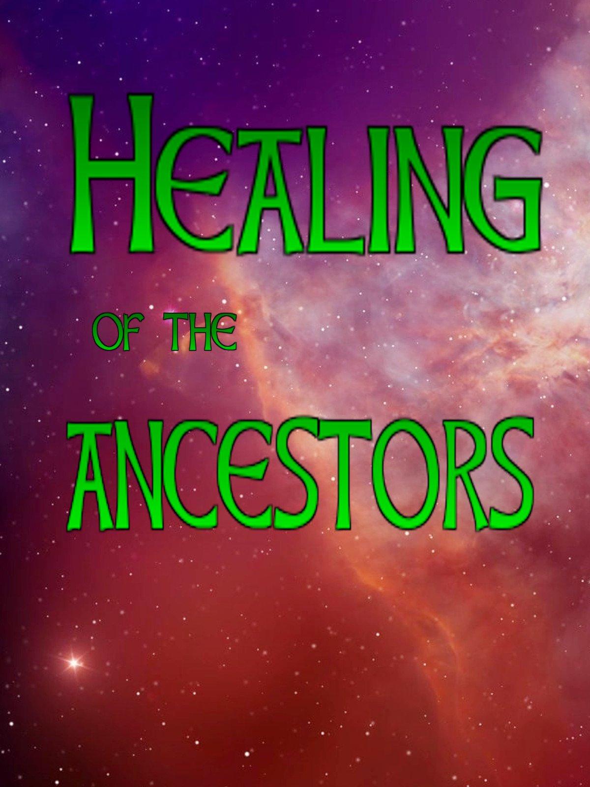 Healing of the ancestors