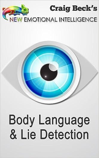 New Emotional Intelligence: Body Language & Lie Detection