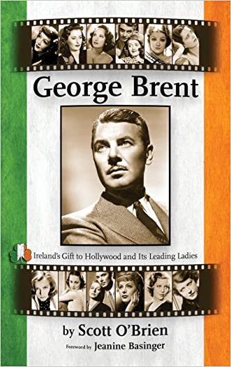 George Brent - Ireland's Gift to Hollywood and its Leading Ladies (hardback) written by Scott O%27Brien