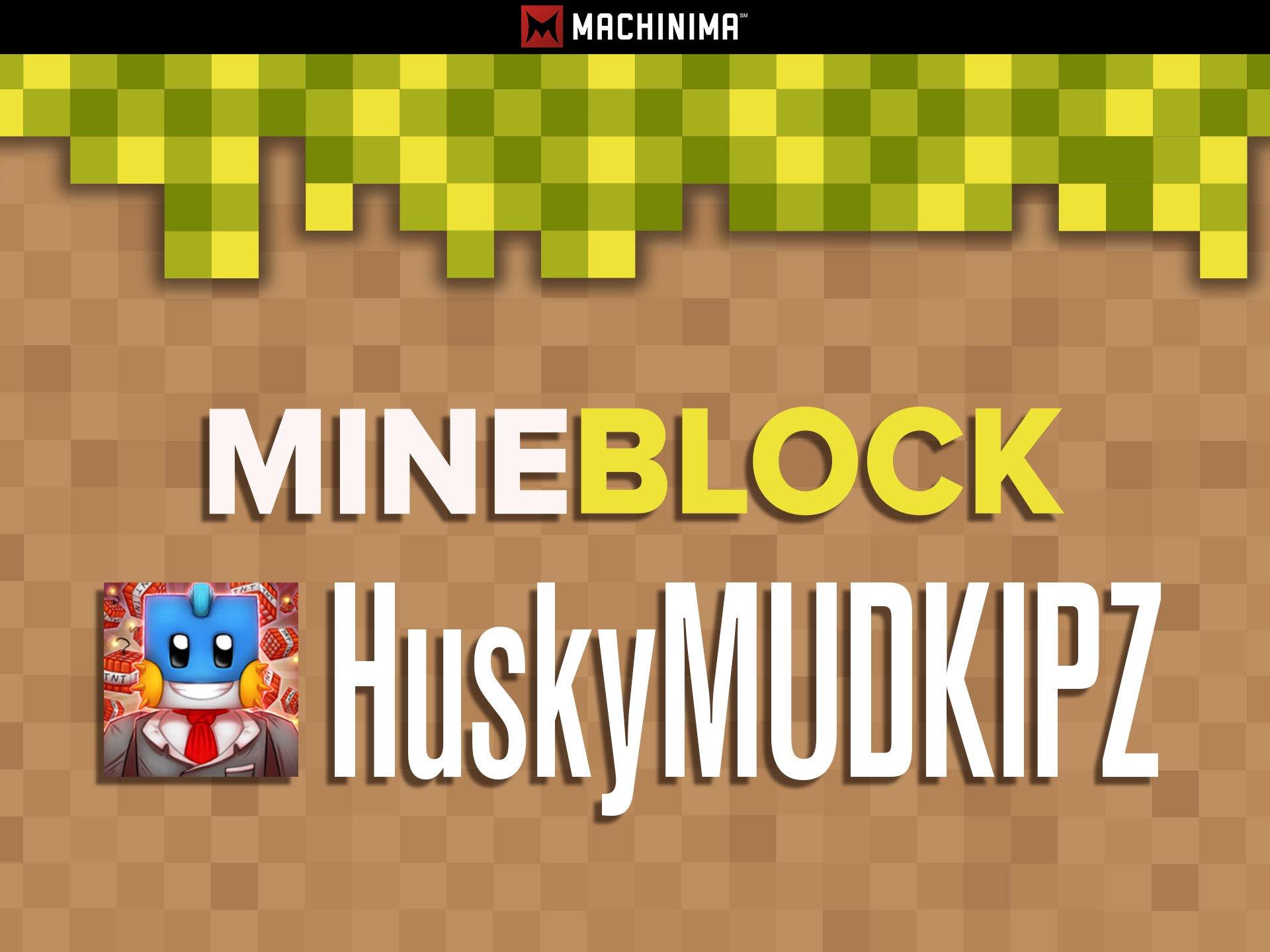 Mine Block: HuskyMUDKIPZ