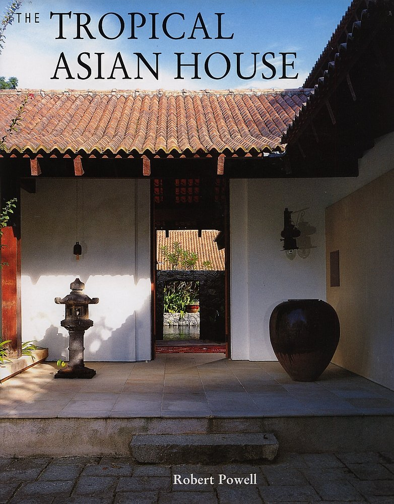 The Tropical Asian House: Robert Powell: 9789810065577: Amazon.com ...