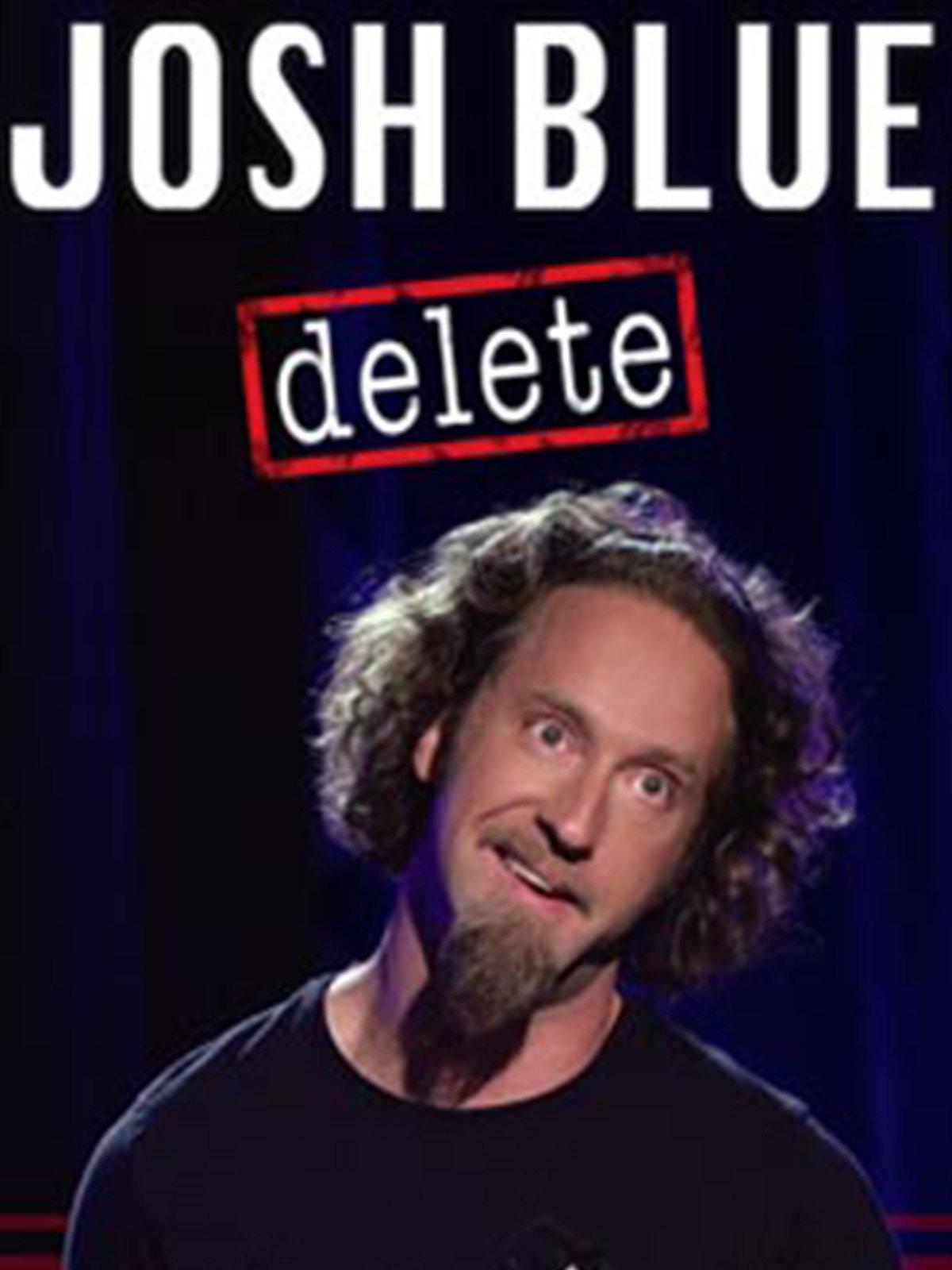 Josh Blue: Delete