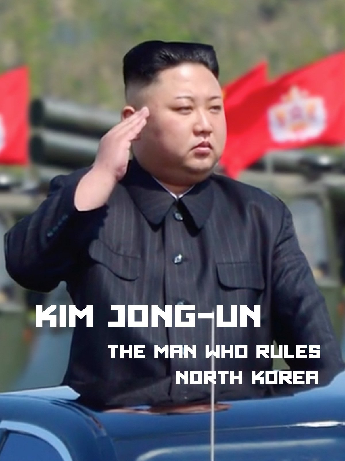 Kim Jong-Un: The Man who rules North Korea