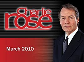Charlie Rose March 2010