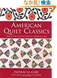 American Quilt Classics: From The Collection Of Patricia Cox