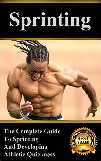 Sprinting: The Complete Guide to Sprinting and Developing Athletic Quickness written by Ryan McGill
