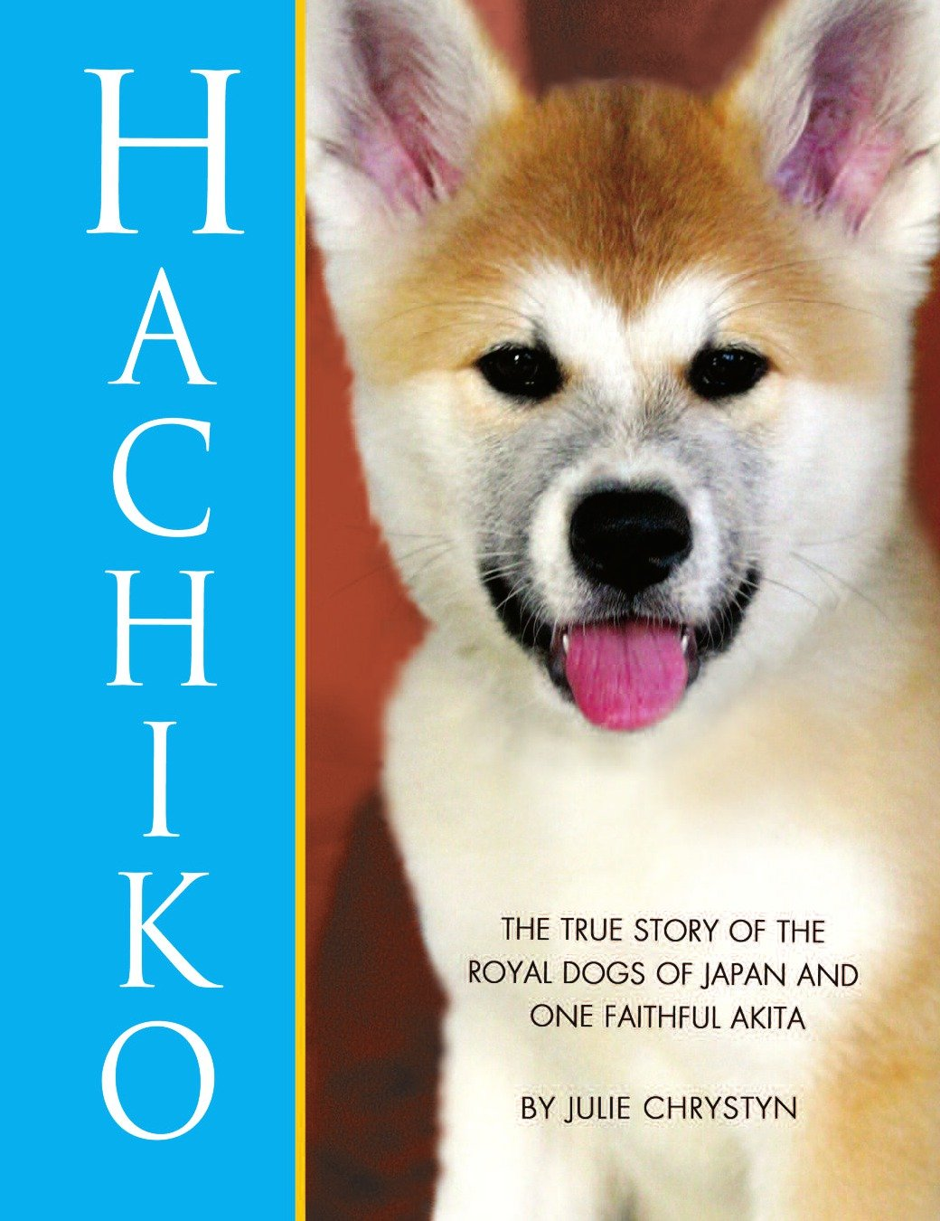 Hachiko The True Story of a Loyal Dog Hachiko The True Story of The