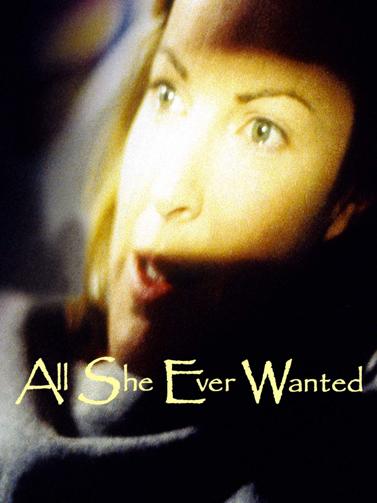 All She Ever Wanted on Amazon Prime Video UK
