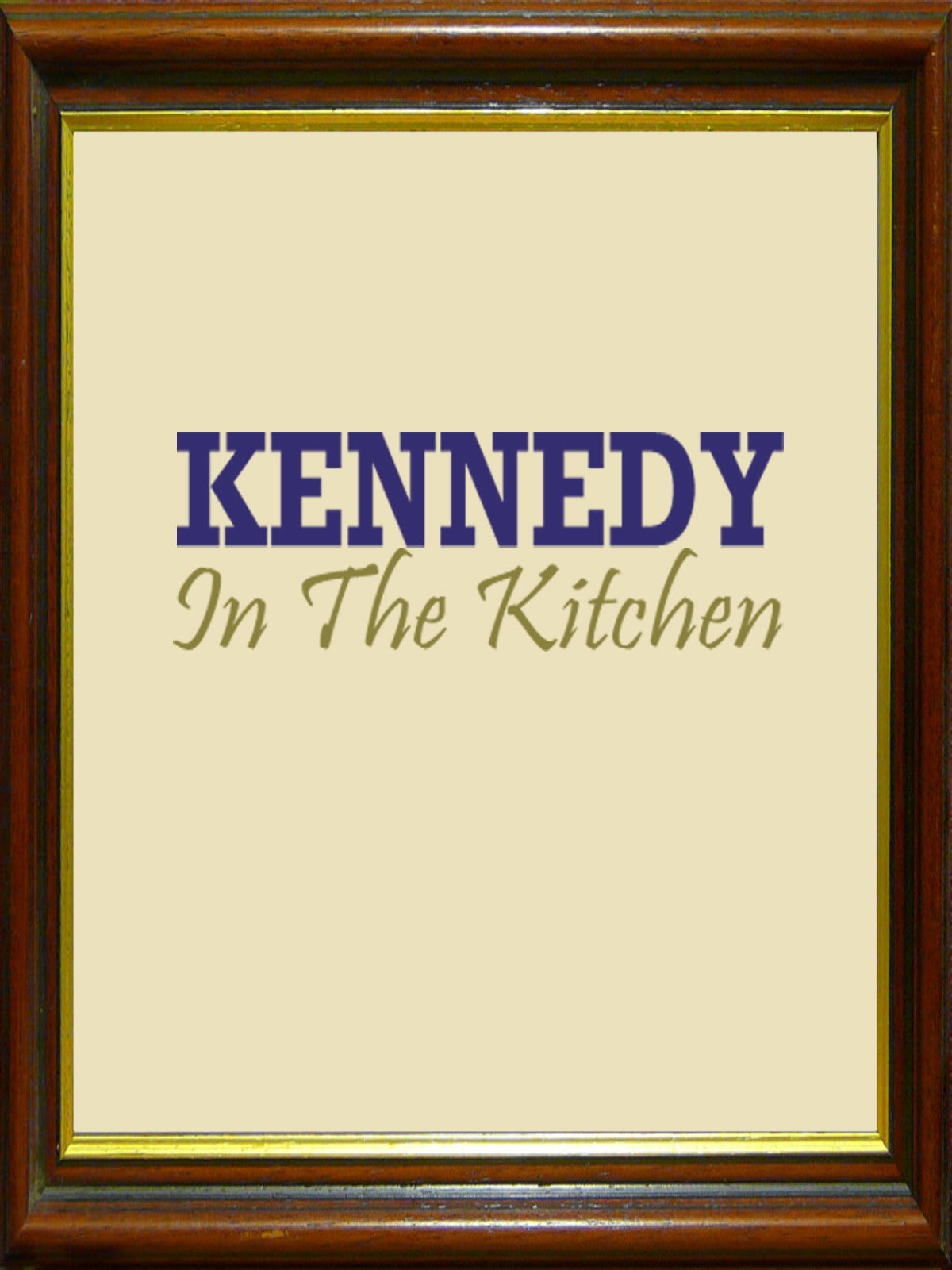 Kennedy In The Kitchen