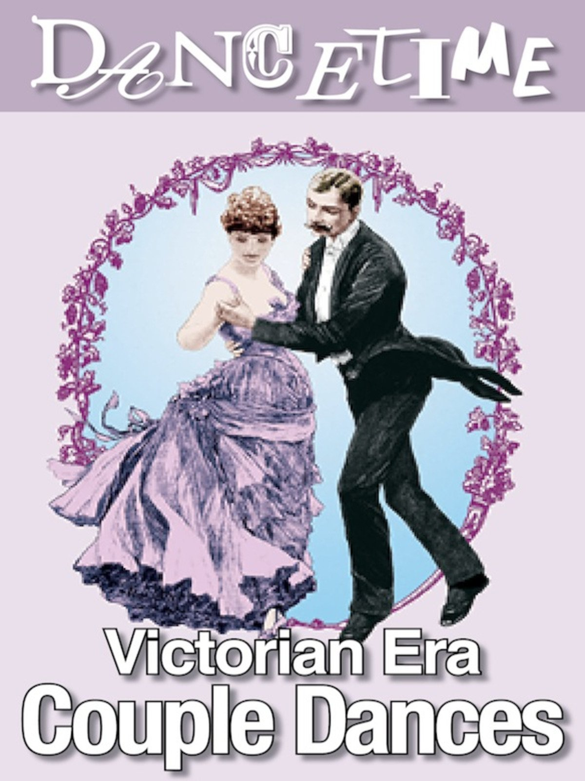 Dancetime: Victorian Era Couple Dances