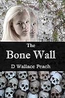 The Bone Wall [Kindle Edition]