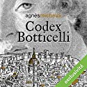 Codex Botticelli | Livre audio Auteur(s) : Agnès Michaux Narrateur(s) : Arnaud Romain
