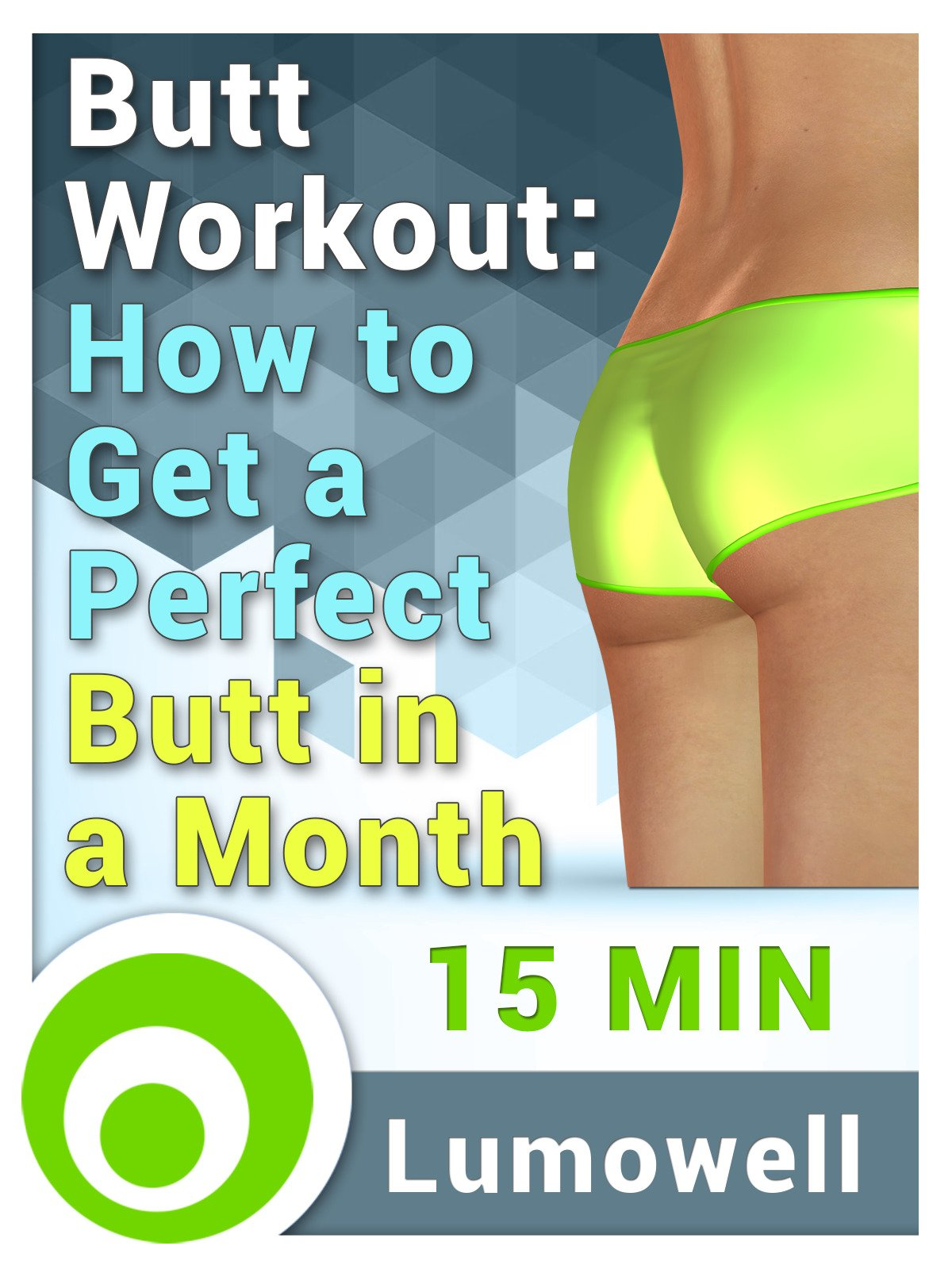Butt Workout: How to Get a Perfect Butt in a Month