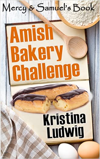 Amish Bakery Challenge: Mercy and Samuel's Book (Amish Couples 2) written by Kristina Ludwig