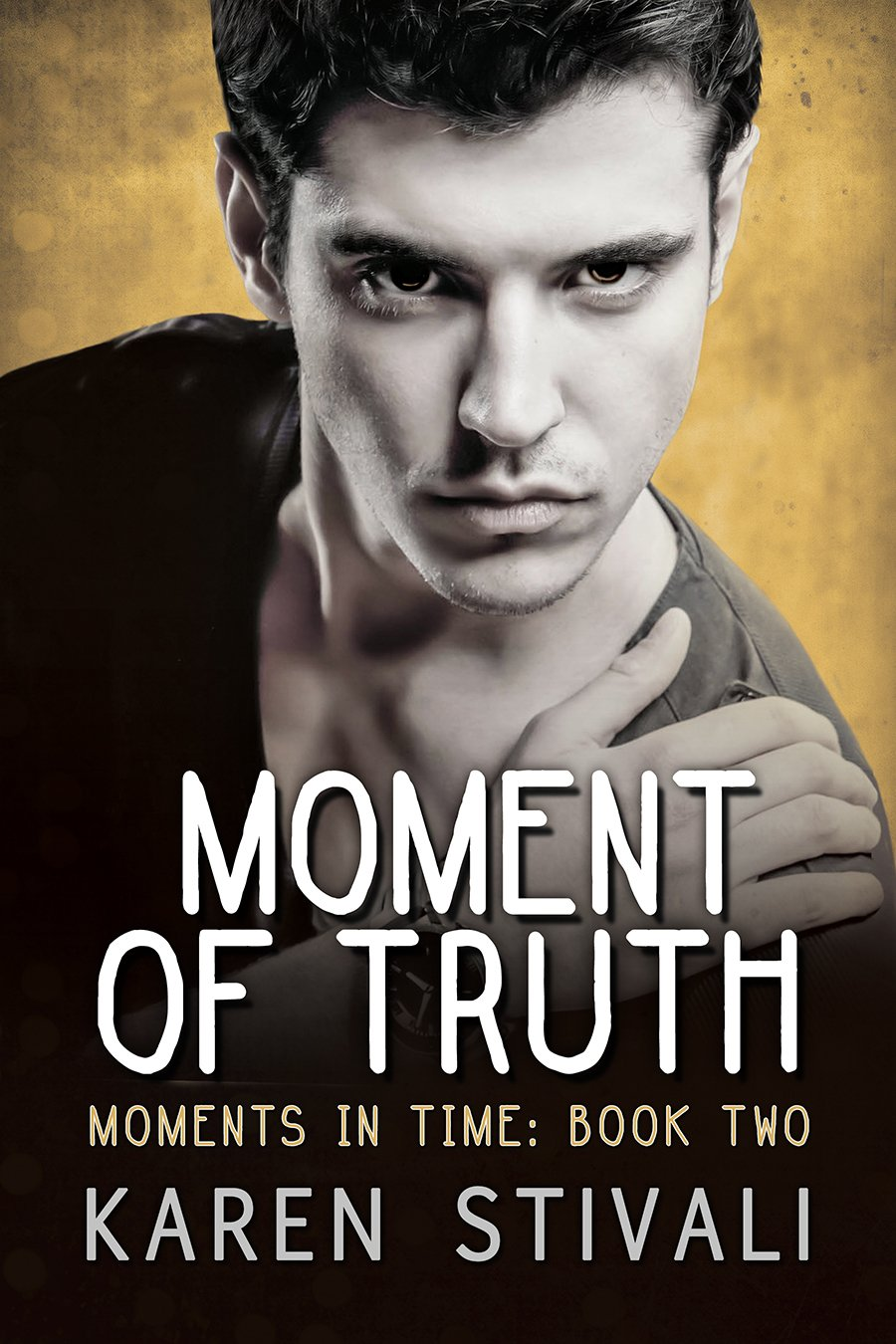 Moment of Truth – Karen Stivali – 4.5 stars