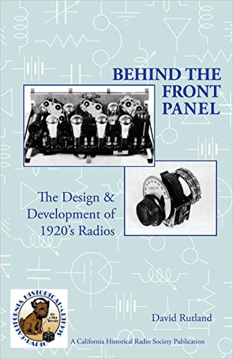Behind The Front Panel: The Design & Development of 1920's Radio