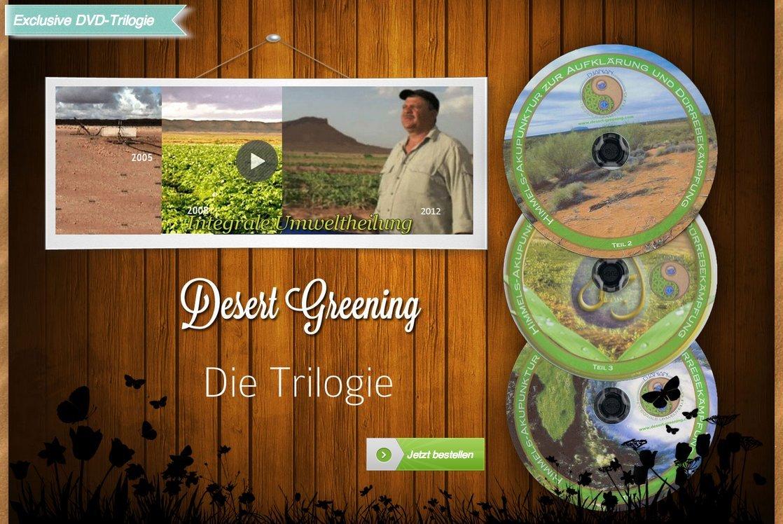 Exclusive DVD Trilogie Himmelsakupunktur / Integrale Umweltheilung - Desert Greening von 2005 bis 2012