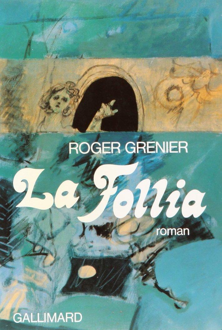 La Follia de Roger Grenier