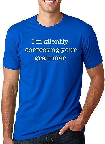 I'm Silently Correcting Your Grammar Shirt Funny English T-shirt