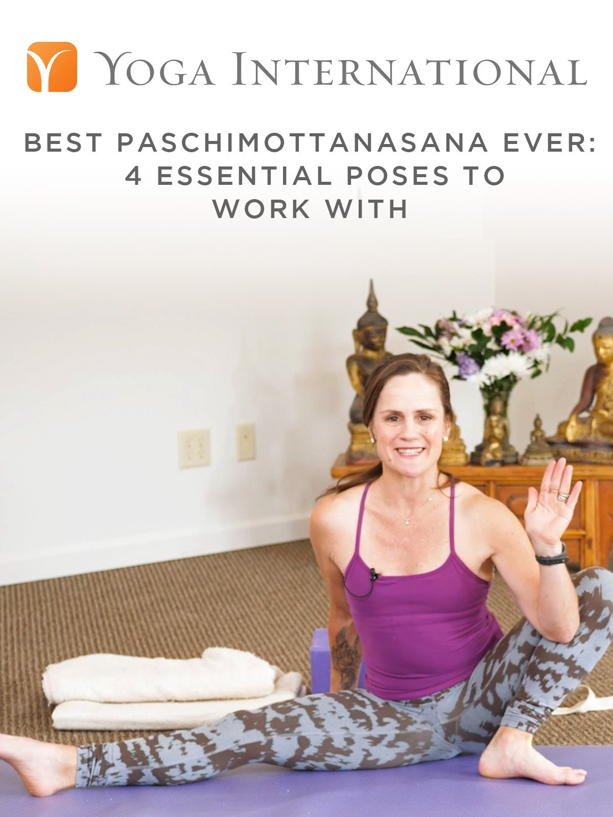 Best Paschimottanasana Ever: 4 Essential Poses to Work With