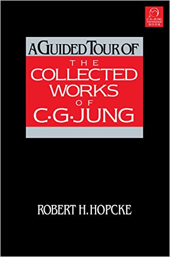 A Guided Tour of the Collected Works of C. G. Jung written by Robert H. Hopcke
