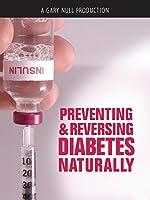 Preventing & Reversing Diabetes Naturally