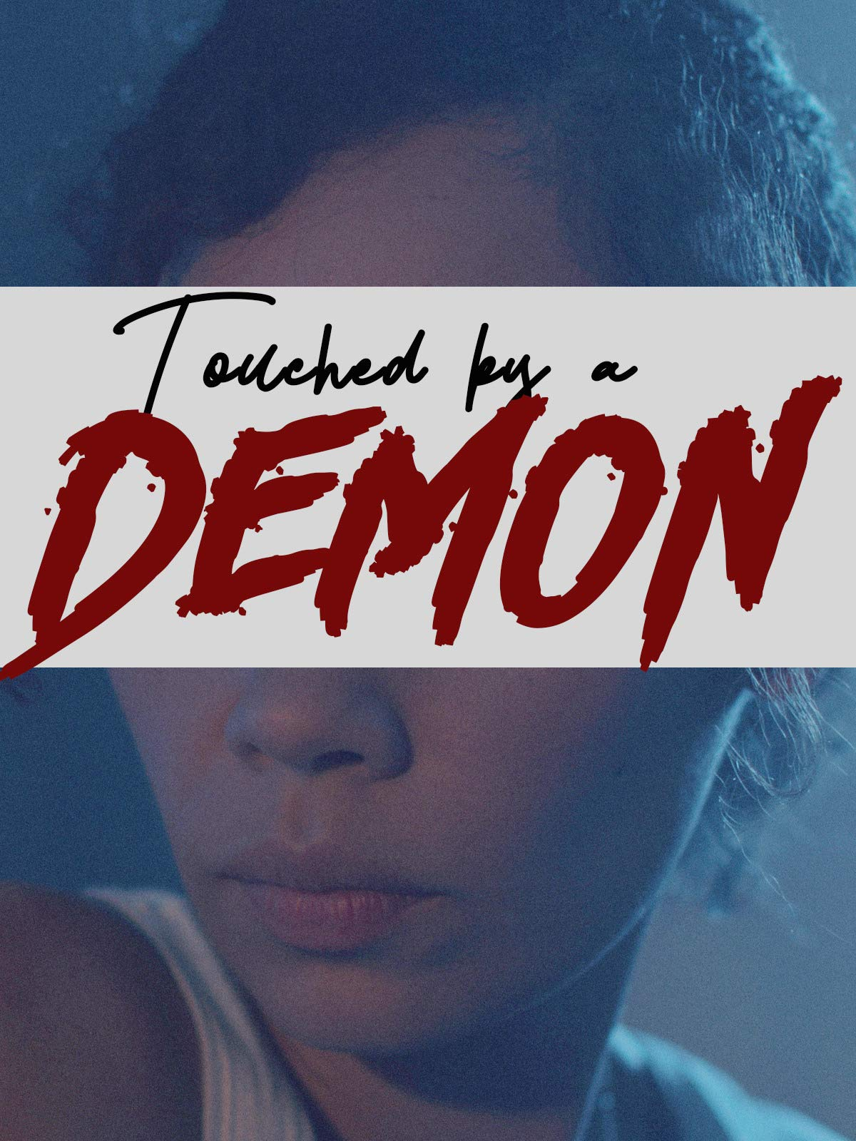 Touched By A Demon on Amazon Prime Video UK