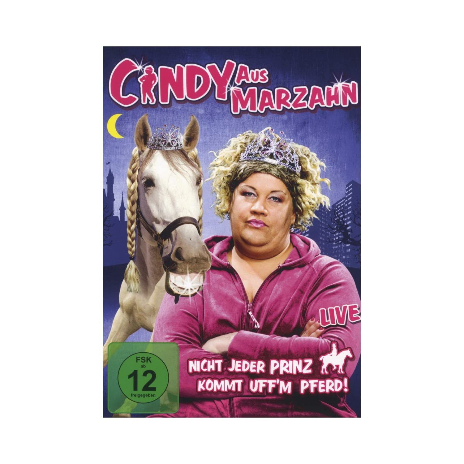 Cindy aus Marzahn - Nicht jeder Prinz kommt uffm Pferd