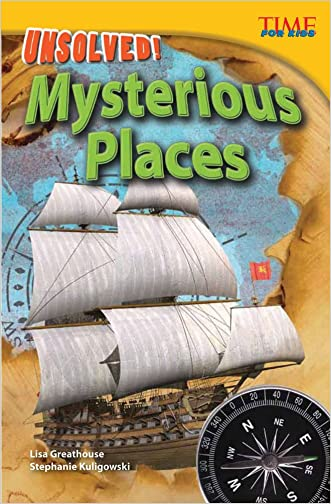 Unsolved! Mysterious Places (Time for Kids Nonfiction Readers: Level 4.3)