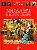 img - for Mozart e il suo tempo (Musica da vedere) (Italian Edition) book / textbook / text book
