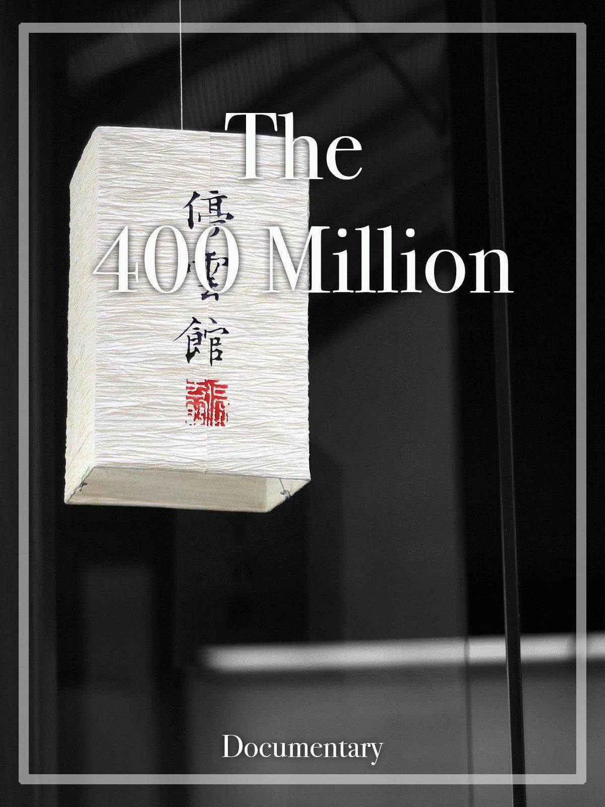The 400 Million Documentary