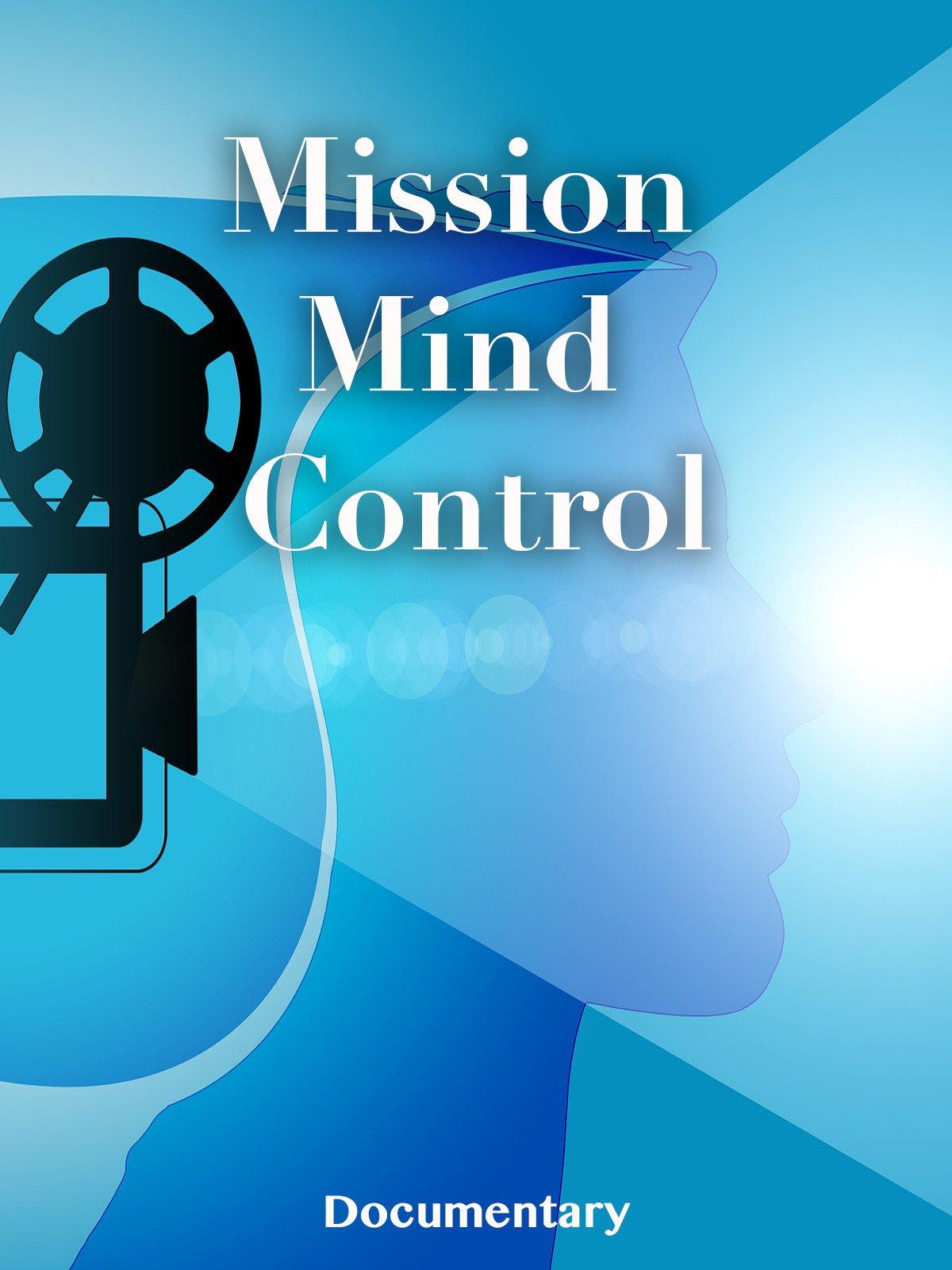 Mission Mind Control Documentary on Amazon Prime Video UK