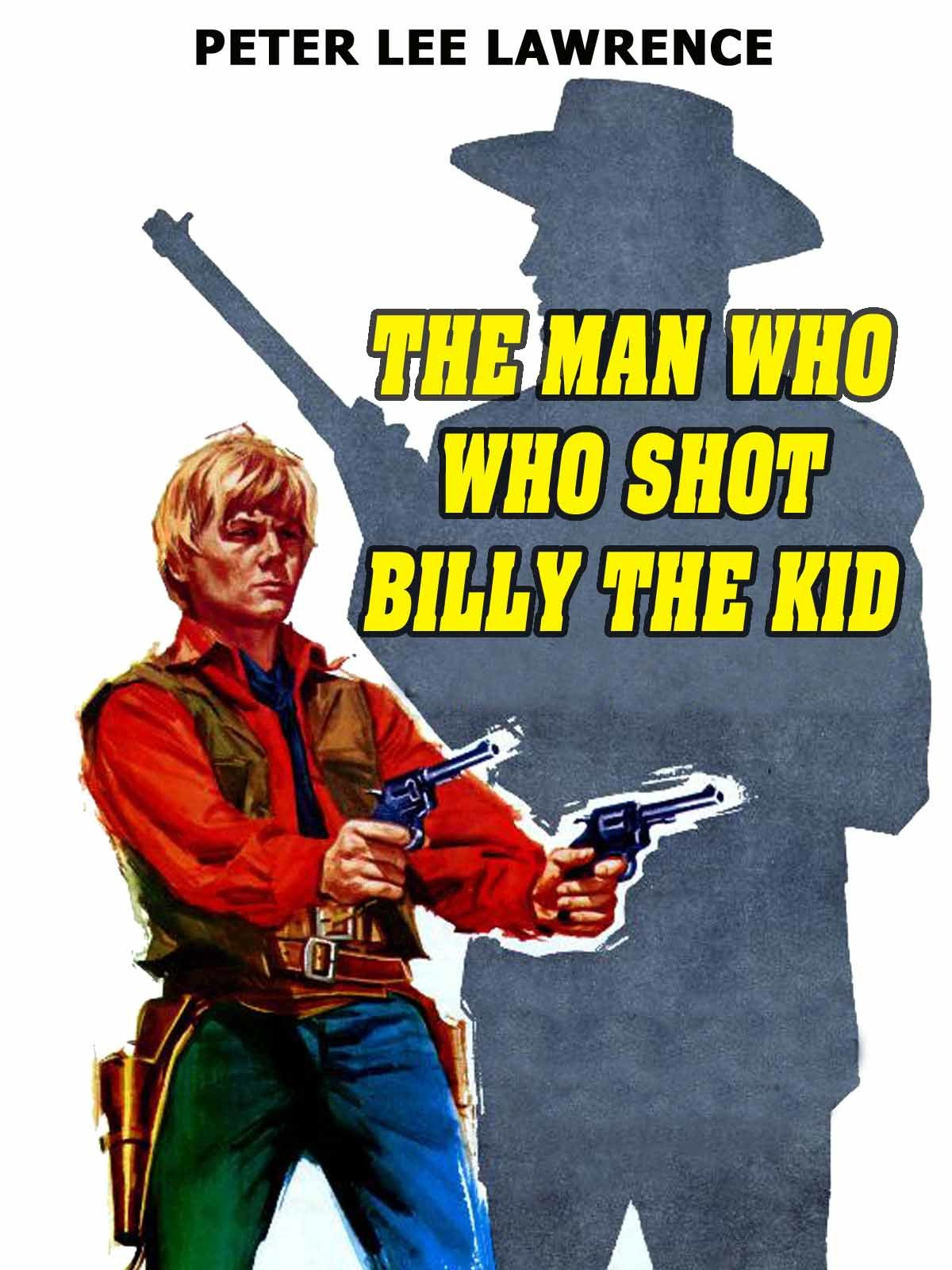 The Man Who Shot Billy The Kid on Amazon Prime Instant Video UK