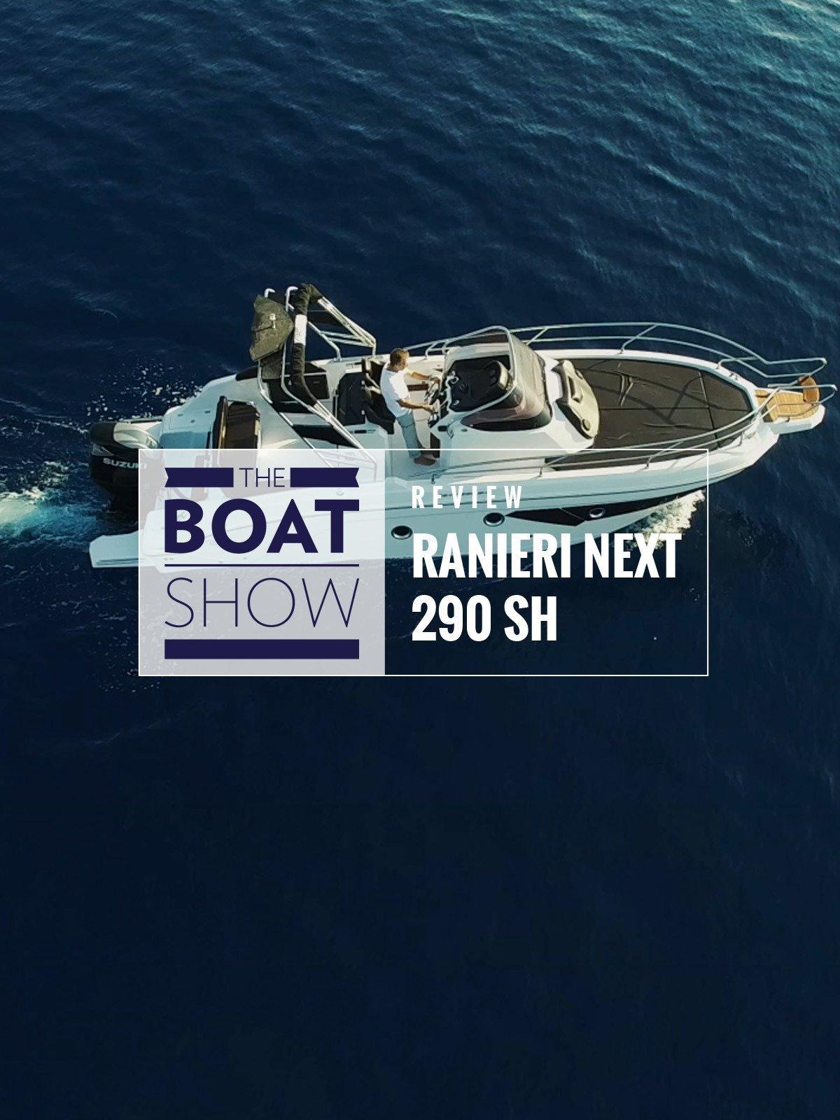 Review: Ranieri International Next 290 SH - The Boat Show on Amazon Prime Video UK
