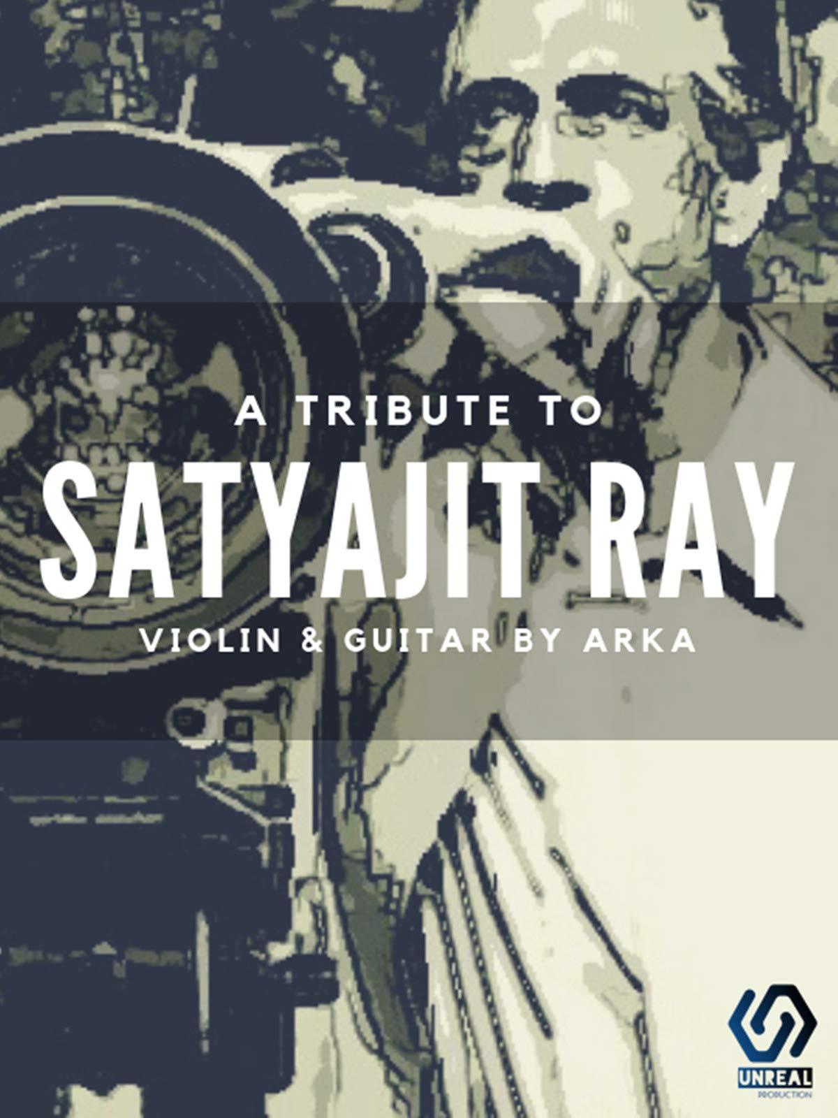 Tribute To Satyajit Ray - Violin & Guitar By Arka Bhattyacharya