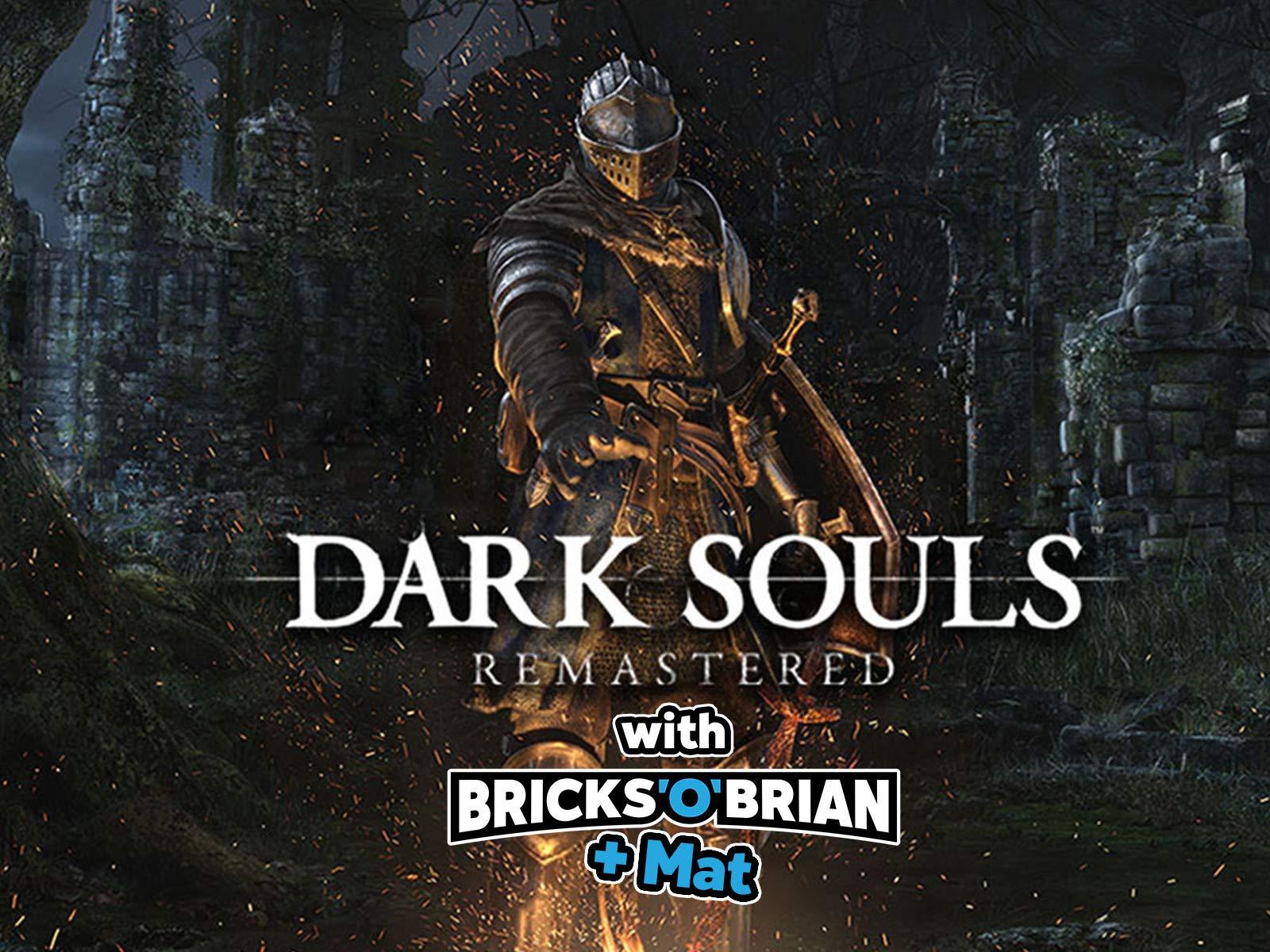 Clip: Dark Souls Remastered with Bricks 'O' Brian + Mat!