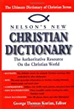 img - for Nelson's New Christian Dictionary The Authoritative Resource On The Christian World book / textbook / text book