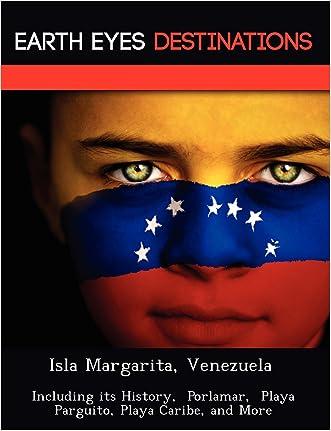 Isla Margarita, Venezuela: Including its History,  Porlamar,  Playa Parguito, Playa Caribe, and More