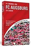 111 Gr�nde, den FC Augsburg zu lieben...