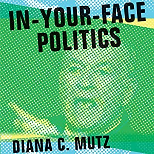 In-Your-Face Politics Audiobook