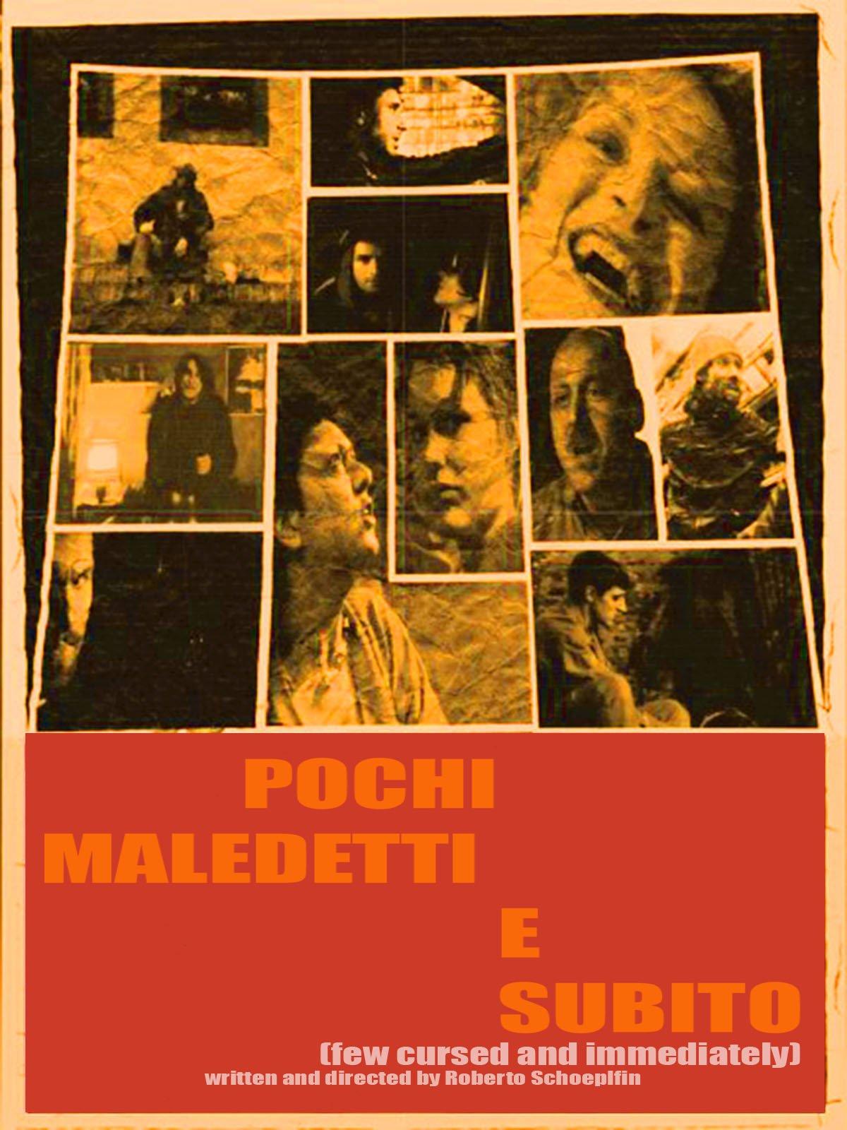 Pochi maledetti e subito (few cursed and immediately)