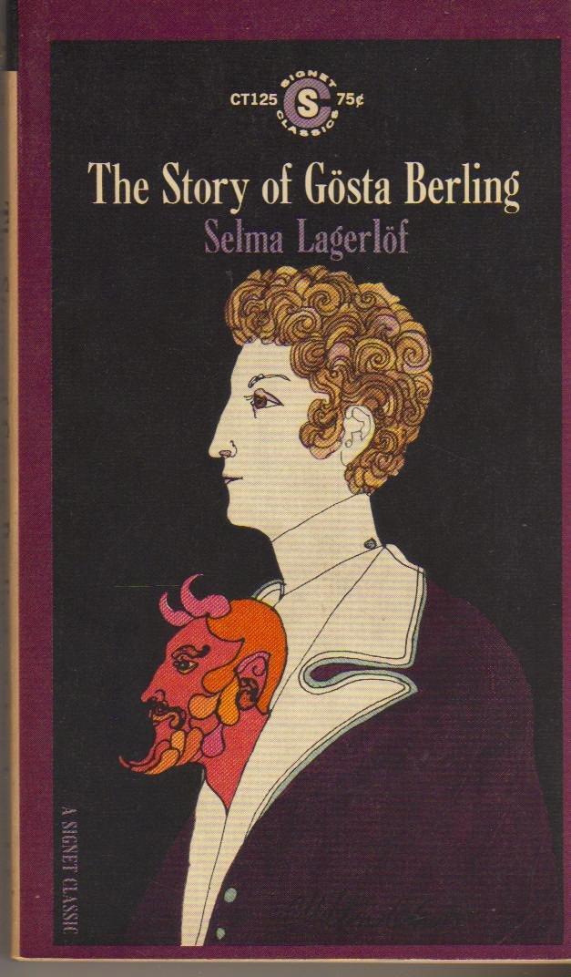 The Story of Gosta Berling (Signet Classics): Selma Lagerlof ...