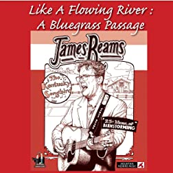 Reams, James - Like A Flowing River: A Bluegrass Passage