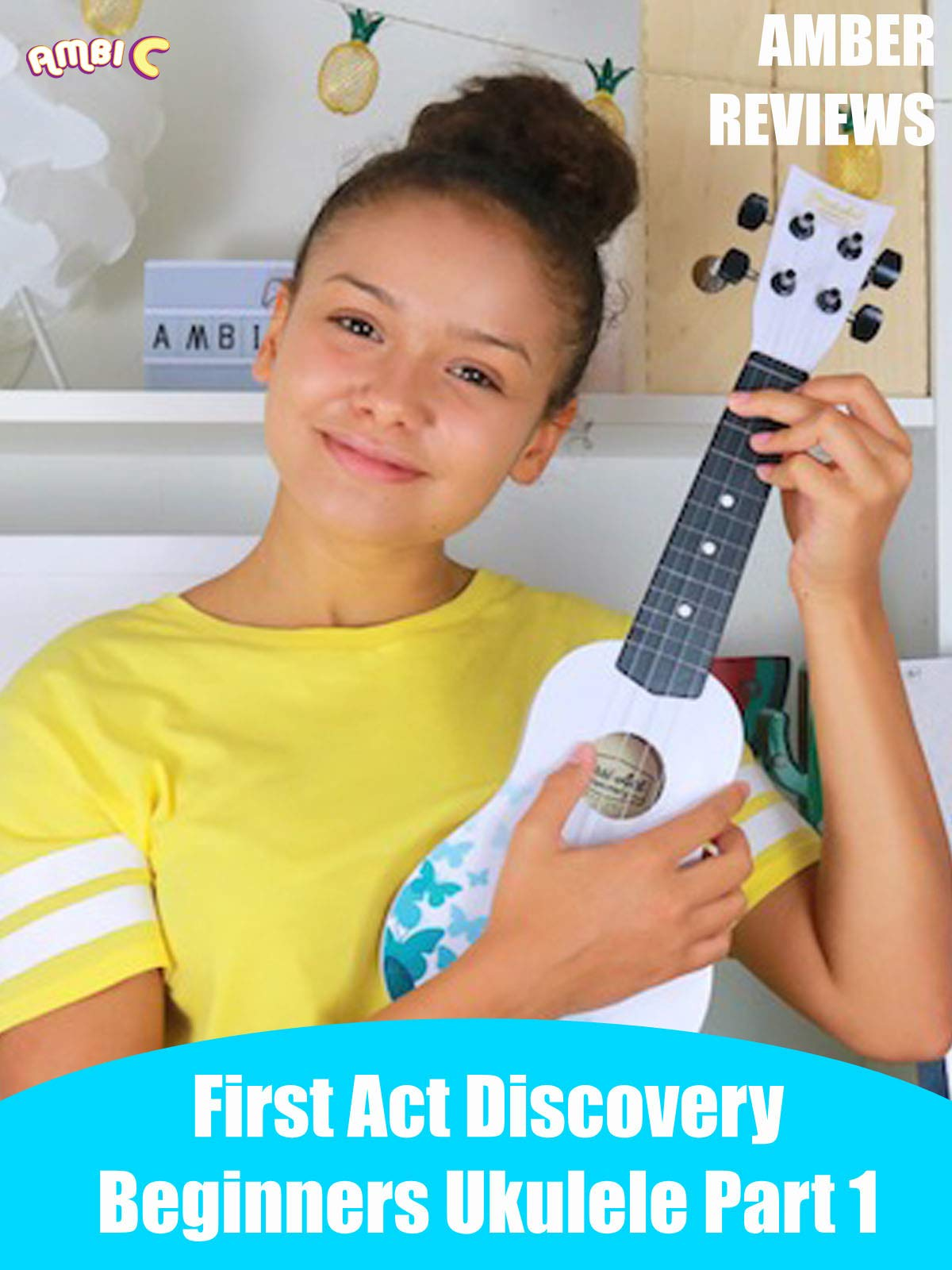 Amber Reviews First Act Discovery Beginners Ukulele Part 1