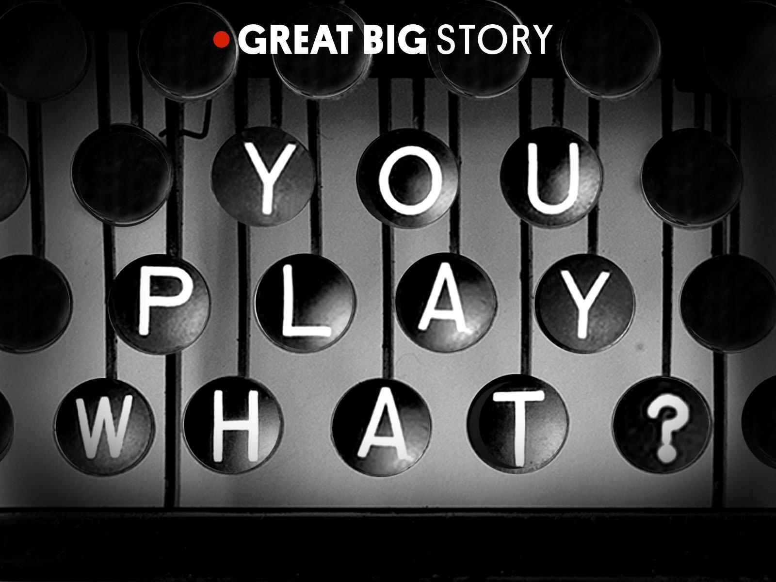 You Play What? - Season 1