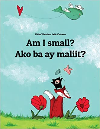Am I small? Ako ba ay maliit?: Children's Picture Book English-Tagalog (Bilingual Edition)