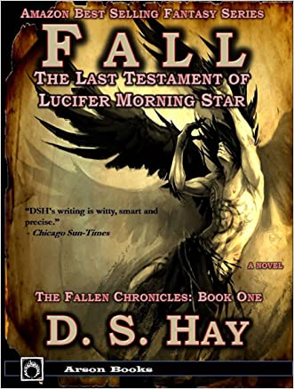Fall: The Last Testament of Lucifer Morningstar (The Fallen Chronicles: Book One 1) written by David Scott Hay