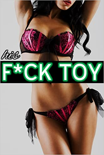 The Billionaire's F*ck Toy (Medieval Domination, Victorian Punishment, First Time Bondage, Object Insertion, Submissive Younger Woman)Vol 1-3 Short Stories Book Boxed Set Anthology + FREE BONUS STORY
