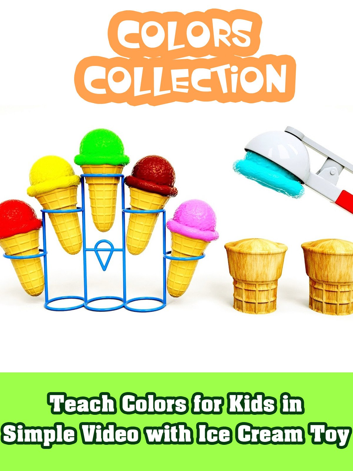 Teach Colors for Kids in Simple Video with Ice Cream Toy on Amazon Prime Instant Video UK